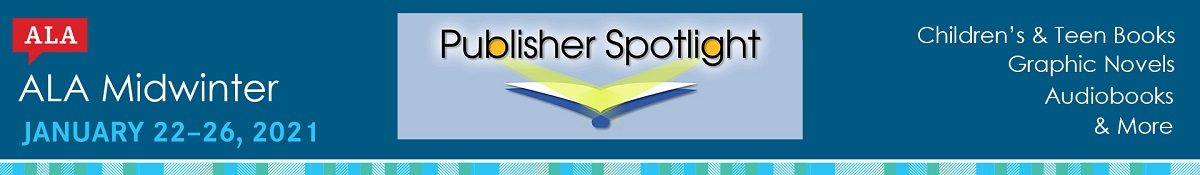 ALA Midwinter 2021 Publisher Spotlight