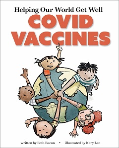 Helping Our World Get Well: Covid Vaccines