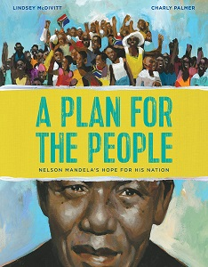 A Plan for his People: Nelson Mandela's Hope for Change