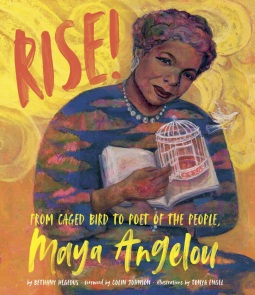 Rise: From Caged Bird to Poet of the People, Maya Angelou