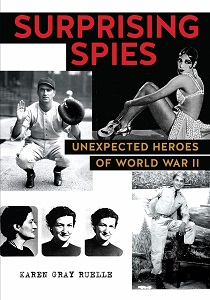 Surprising Spies: Unexpected Heroes of WWII
